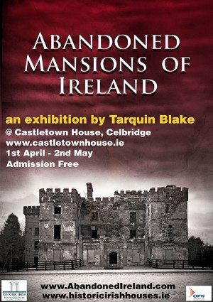 Abandoned Ireland Exhibition at Castletown House – 1st April
